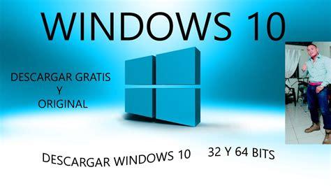 DESCARGAR WINDOWS 10 32 & 64 BITS ORIGINAL Y GRATIS ...