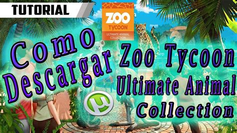 Descargar Zoo Tycoon Ultimate Animal Collection | PC Full ...
