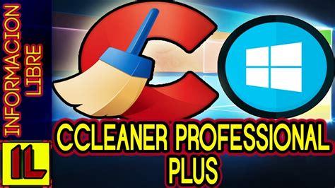 Descargar【Ccleaner Professional Plus】【Pack de Programas ...