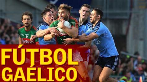 Descubre el fútbol gaélico: una mezcla de basket, fútbol y ...