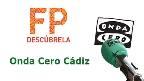 Descubre la FP  en Onda Cero Cádiz | DESCUBRE LA FP
