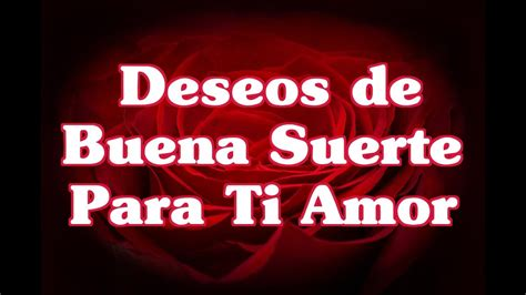 Deseo Buena Suerte Para Ti Amor   Bellos Mensajes de ...