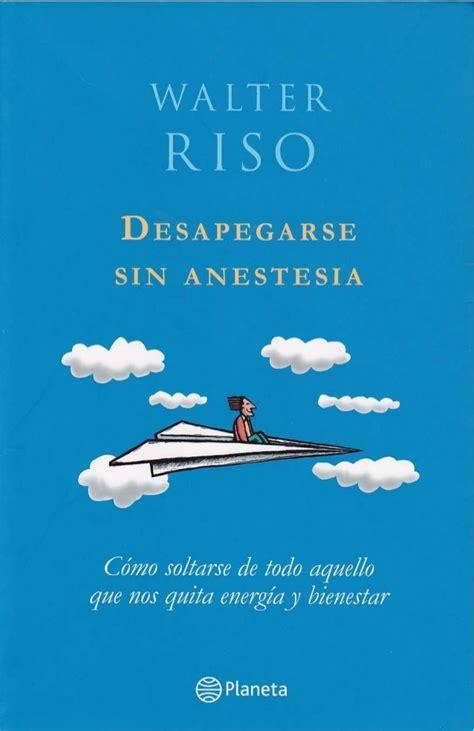 Despegarse sin anestesia riso | Walter riso libros pdf ...