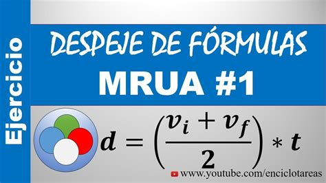 DESPEJE DE FÓRMULAS   MRUA   PARTE 1   YouTube