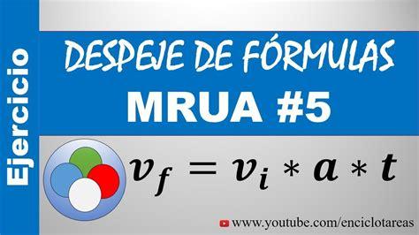 DESPEJE DE FÓRMULAS   MRUA   PARTE 5   YouTube