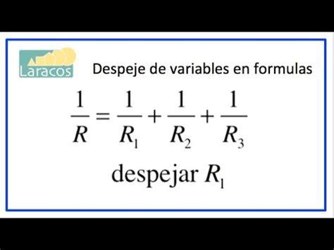 Despeje de variables en formulas  ejemplo 3, resistencias ...