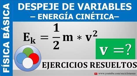 DESPEJE DE VARIABLES   ENERGÍA CINÉTICA  Velocidad    YouTube