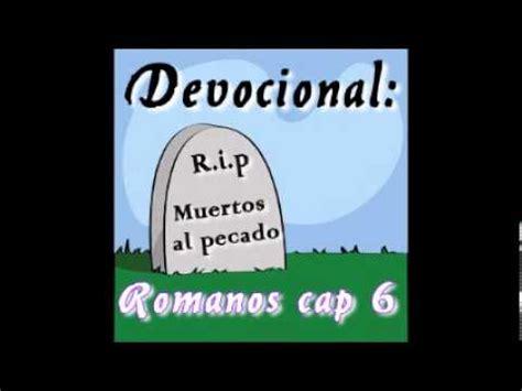 Devocional Romanos cap 6 muertos al pecado   YouTube