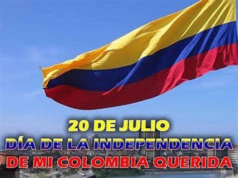 Día de la Independencia de Colombia   20 Julio 2018   YouTube