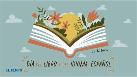Día del libro y del idioma español | EL TIEMPO | Abril ...