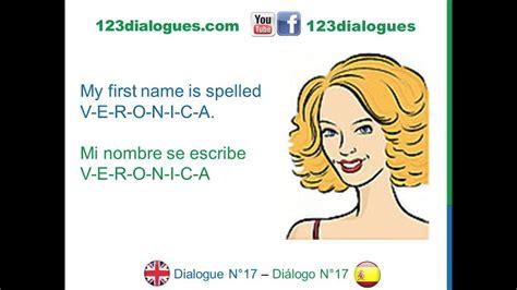 Dialogue 17   Inglés Spanish   Alphabet Spell your name ...