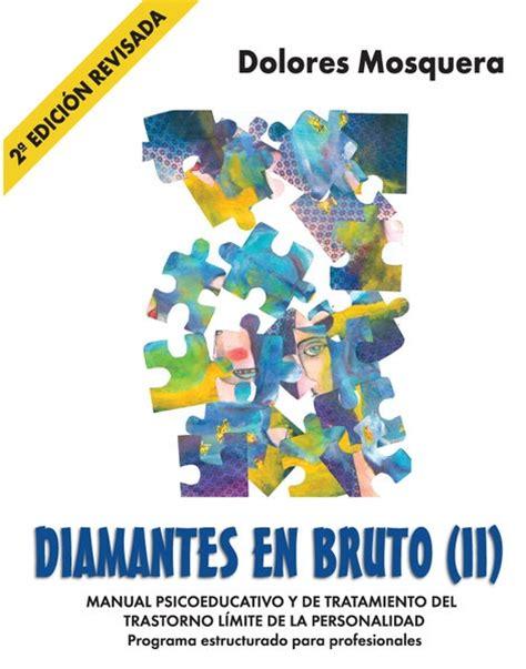 DIAMANTES EN BRUTO  II . MANUAL PSICOEDUCATIVO Y DE ...