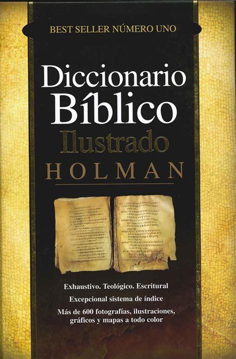 Diccionario Biblico Ilustrado Holman   Editorial Evangelica