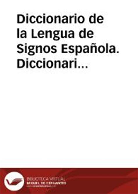 Diccionario de la Lengua de Signos Española. Diccionario ...