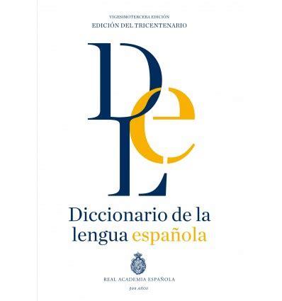 Diccionario de la lengua española   Edición del Tricentenario