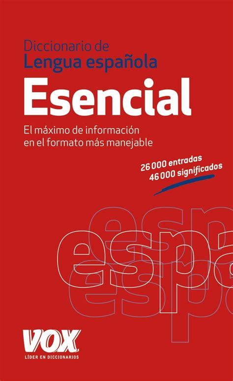 DICCIONARIO ESENCIAL DE LA LENGUA ESPAÑOLA. VV. AA. Libro ...