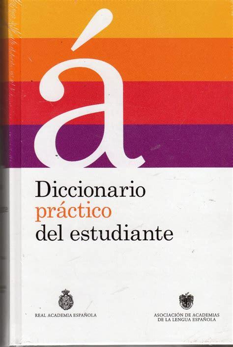Diccionario Práctico Del Estudiante   Real Academia ...