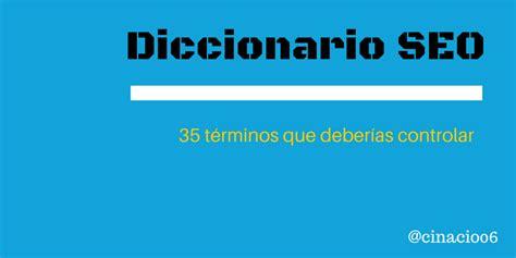 Diccionario SEO: 35 términos que deberías controlar