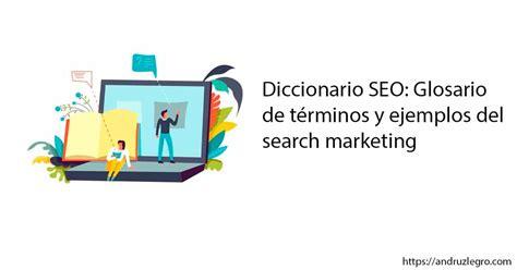 Diccionario SEO: Glosario de términos y ejemplos del ...
