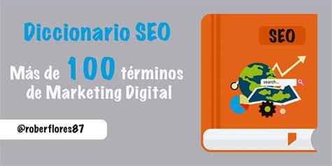 Diccionario SEO Más De 100 Palabras De Marketing Digital