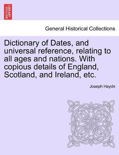 Dictionary of Dates, and universal reference, r, Haydn ...