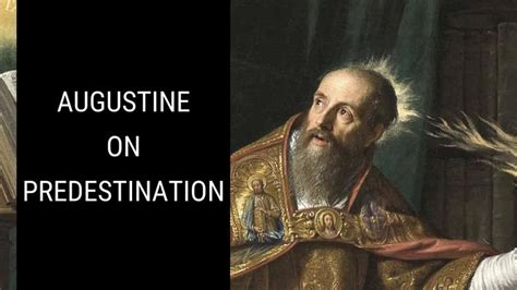 Did St. Augustine Teach Double Predestination? | Teaching ...