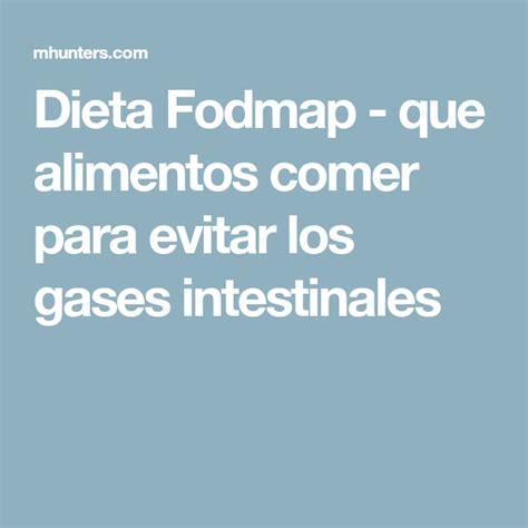 Dieta Fodmap   que alimentos comer para evitar los gases ...