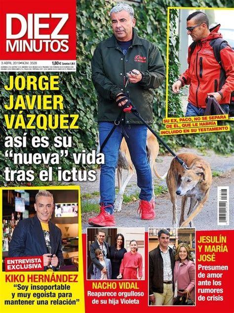 Diez Minutos revela cómo es la nueva vida de Jorge Javier ...