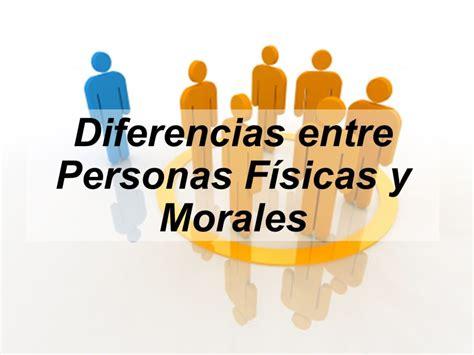 Diferencias entre Personas Físicas y Morales ...