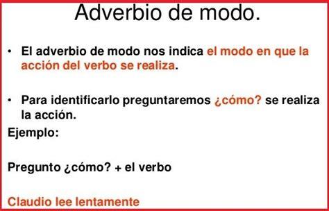 Diferentes tipos de adverbios.  Con varios ejemplos