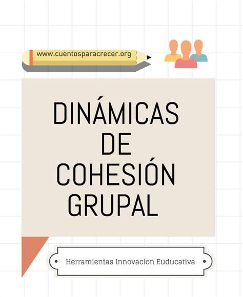 Dinámicas de cohesión Grupal ideales para el inicio de ...