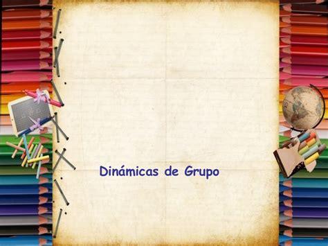 DINÁMICAS DE GRUPO. EJEMPLOS DE ALGUNAS DINÁMICAS ...