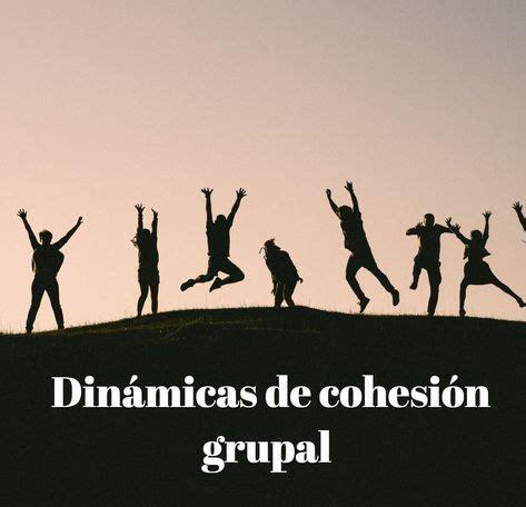Dinámicas y recursos para trabajar la cohesión grupal. # ...