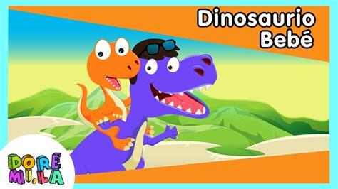 Dinosaurio Bebé canciones infantiles de Doremila   YouTube