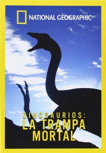 Dinosaurios: La Trampa Mortal  National Geographic  [DVD ...