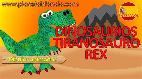 DINOSAURIOS Para Niños TIRANOSAURIO REX   YouTube