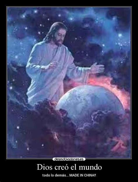Dios creó el mundo | Desmotivaciones
