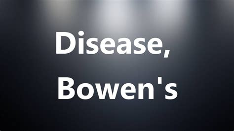 Disease, Bowen s   Medical Definition and Pronunciation ...