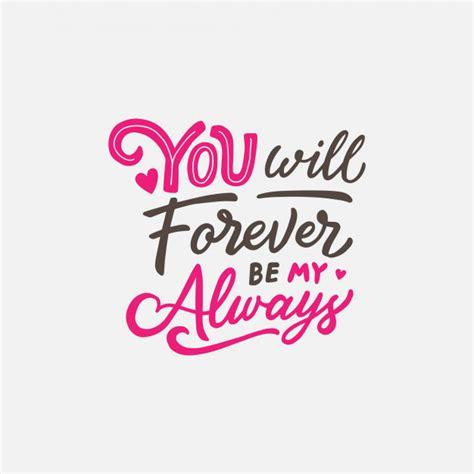 Diseño de letras / tipografía con cita de amor  siempre ...