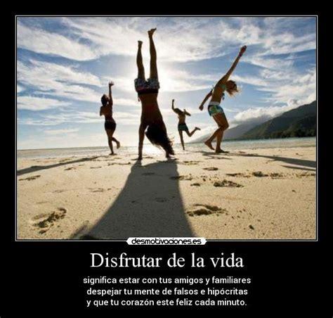Disfrutar de la vida | Desmotivaciones