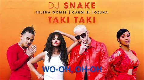 DJ Snake   Taki Taki Ft Selena , Cardio B & Ozuna   YouTube