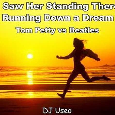 DJ Useo   I saw her running down a dream  Tom Petty vs ...