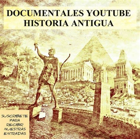 Documentales Completos Youtube, Historia Antigua | Taringa!