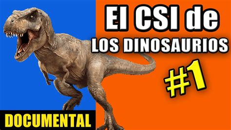 Documentales de Dinosaurios   El CSI de los Dinosaurios ...