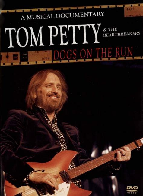 Dogs on the Run: A Musical Documentary   Tom Petty & the ...