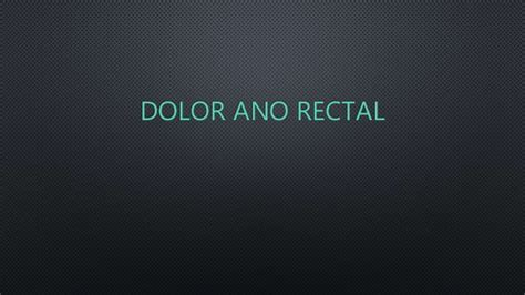 Dolor ano rectal