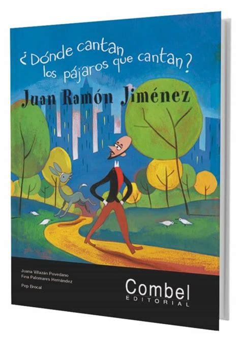 ¿DONDE CANTAN LOS PAJAROS QUE CANTAN?   JUAN RAMON JIMENEZ ...