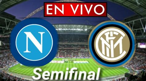 Donde ver Napoli vs. Inter Milan en vivo, partido de ...