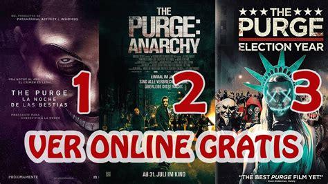 Donde Ver Online  The Purge 1, 2 y 3  La Noche de las ...