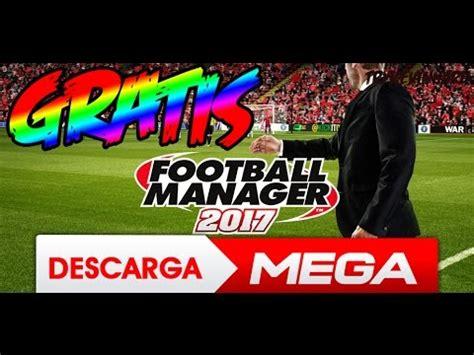 Download / Descargar Football Manager 2017 Gratis para pc ...